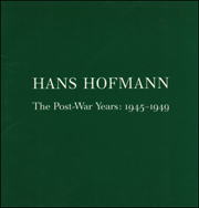 Hans Hofmann : The Post-War Years, 1945 - 1949