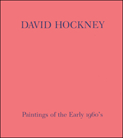 David Hockney : Paintings of the Early 1960's