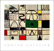 Adolph Gottlieb : Pictographs, A Selection from the Adolph and Esther Gottlieb Foundation