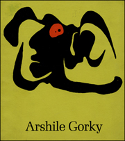 Arshile Gorky : Paintings, Drawings, Studies