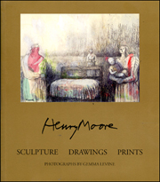 Henry Moore : Sculpture Drawings Prints