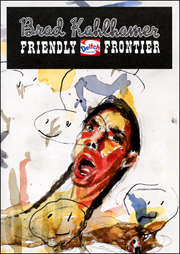 Brad Kahlhamer : Friendly Frontier