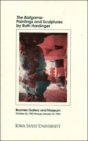The Ballgame : Paintings and Sculptures by Ruth Hardinger