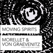 Moving Spirits : Morellet & von Graevenitz