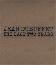 Jean Dubuffet : The Last Two Years