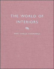 Marc Camille Chaimowicz : The World of Interiors
