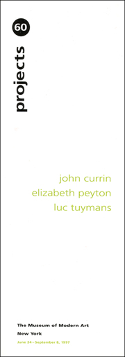 Projects 60 : John Currin, Elizabeth Peyton, Luc Tuymans