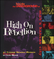 High on Rebellion : Inside the Underground at Max's Kansas City
