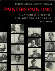 Painters Painting : A Candid History of the Modern Art Scene, 1940 - 1970