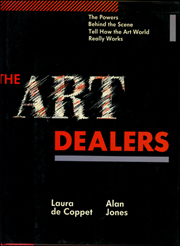 The Art Dealers : The Powers Behind the Scene Tell How the Art World Really Works
