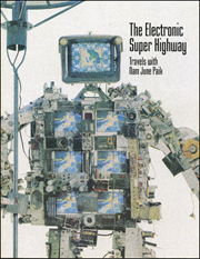 The Electronic Super Highway : Travels with Nam June Paik