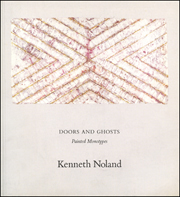 Kenneth Noland : Doors and Ghosts / Painted Monotypes