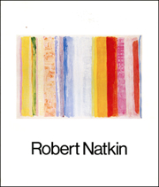 Robert Natkin : Works from 1959 to 1980
