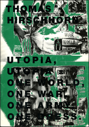 Thomas Hirschhorn : Utopia, Utopia = One World, One War, One Army, One Dress