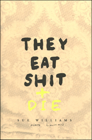 They Eat Shit + Die