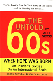 The Untold 60s : When Hope was Born / An Insider's Sixties on an International Scale