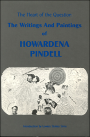 The Heart of the Question : The Writings and Paintings of Howardena Pindell