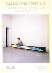 Gianni Piacentino : Painting and Sculpture 1965 - 1981