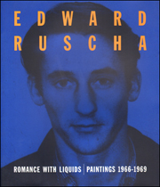 Edward Ruscha : Romance with Liquids, Paintings 1966 - 1969