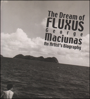 The Dream of Fluxus : George Maciunas, An Artist's Biography