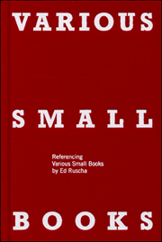 Various Small Books : Referencing Various Small Books by Ed Ruscha