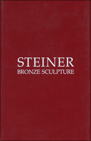 Steiner : Bronze Sculpture 1979 - 1982