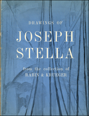 Drawings of Joseph Stella : From the Collection of Rabin & Krueger