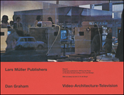 Video - Architecture - Television : Writings on Video and Video Works 1970 - 1978