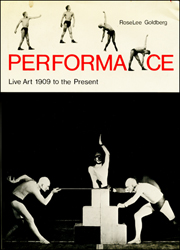 Performance : Live Art 1909 to the Present