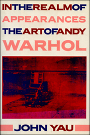In The Realm of Appearances : The Art of Andy Warhol