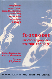 Footnotes : Six Choreographers Inscribe the Page