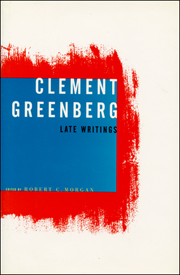 Clement Greenberg : Late Writings