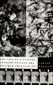 The Fate of a Gesture : Jackson Pollock and Postwar American Art