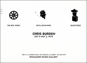 Chris Burden : The Big Wheel, Devil Drawings, Sculptures