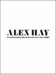 Alex Hay : Recorded and Performed Activities Since 1962