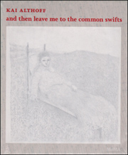 Kai Althoff : and then leave me to the common swift