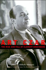 Art Czar : The Rise and Fall of Clement Greenberg