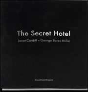 The Secret Hotel : Janet Cardiff + George Bures Miller