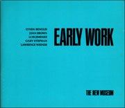 Early Work : Lynda Benglis, Joan Brown, Luis Jimenez, Gary Stephan, Lawrence Weiner