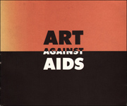 Art Against AIDS : An Art Sale in New York City, June through December, 1987, for the Benefit of the American Foundation for AIDS Research (AmFAR)