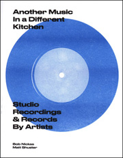 Another Music in a Different Kitchen : Studio Recordings & Records by Artists