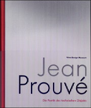 Jean Prouvé : The Poetics of the Technical Object