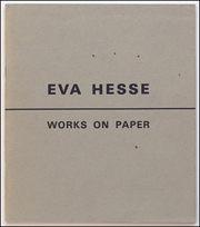 Eva Hesse 1936 - 1970 : A Retrospective of Works on Paper