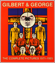 Gilbert & George : The Complete Pictures 1971 - 1985