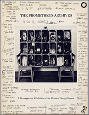 The Prometheus Archives : A Retrospective Exhibition of the Works of George Herms