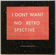 I Dont Want No Retro Spective : The Works of Edward Ruscha