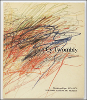 Cy Twombly : Works on Paper, 1954 - 1976