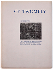 Cy Twombly : Das Graphische Werk, 1953 - 1984 : A Catalogue Raisonné of the Printed Graphic Work