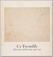 Cy Twombly : Paintings and Drawings : 1954 - 1977