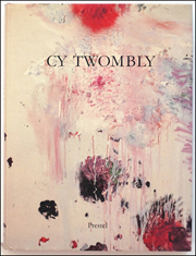 Cy Twombly : Paintings, Works on Paper, Sculpture